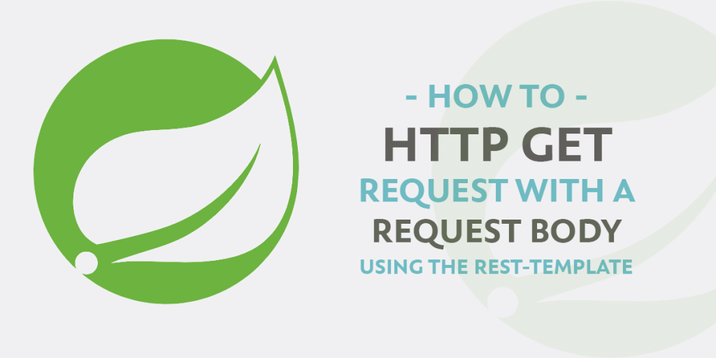Solved HTTP GET Request with a Request Body using RestTemplate