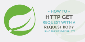 HTTP GET Request with a Request Body using RestTemplate